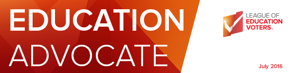 ED Advocate, League of Education Voters Newsletter, July 2016