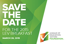 Save the date for the 2015 LEV Foundation Breakfast on March 26, 2015.
