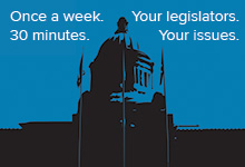Once a week. 30 minutes. Your legislators. Your issues (Image of the capitol building in Olympia.)