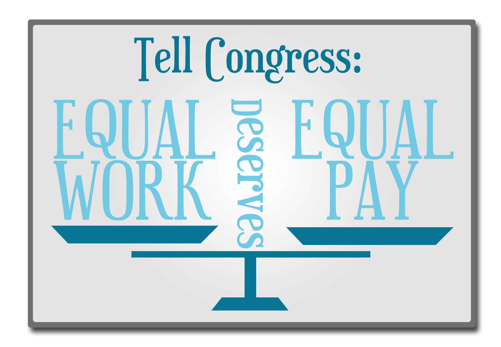 Tell congress: equal work deserves equal pay!