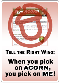 When you pick on ACORN, you pick on ME!