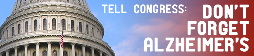 Tell Congress: Don't Forget Alzheimer's