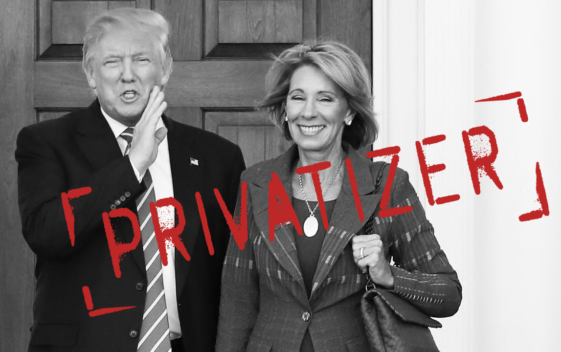 An Open Letter To Betsy Devos From >> Tell Betsy Devos Privatization Is Killing Our Public Schools
