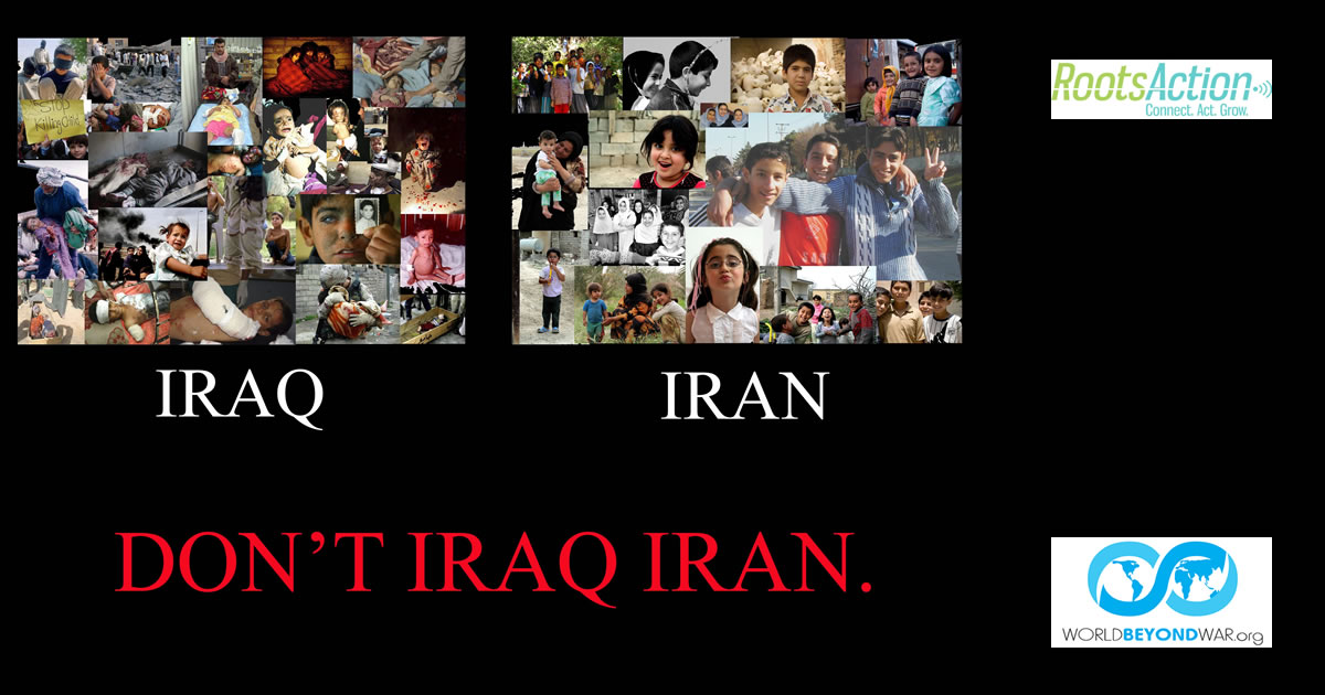 Don't Iraq Iran -- not another war!  | RootsAction.org