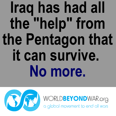 "Tell the Pentagon to stop ""helping"" in Iraq and Ukraine"